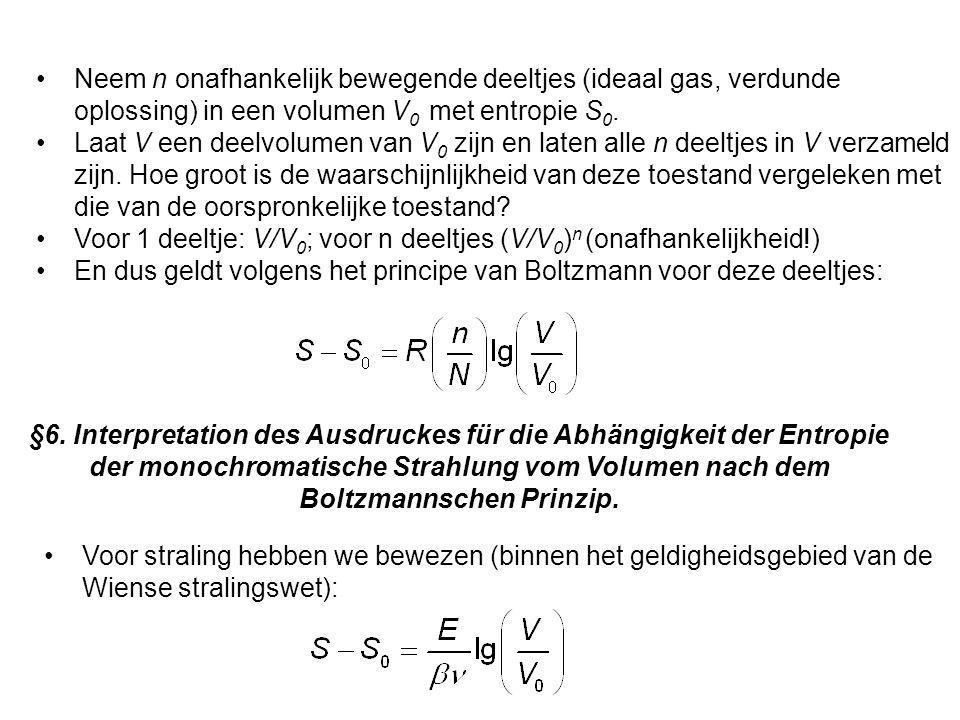 Neem n onafhankelijk bewegende deeltjes (ideaal gas, verdunde oplossing) in een volumen V0 met entropie S0.