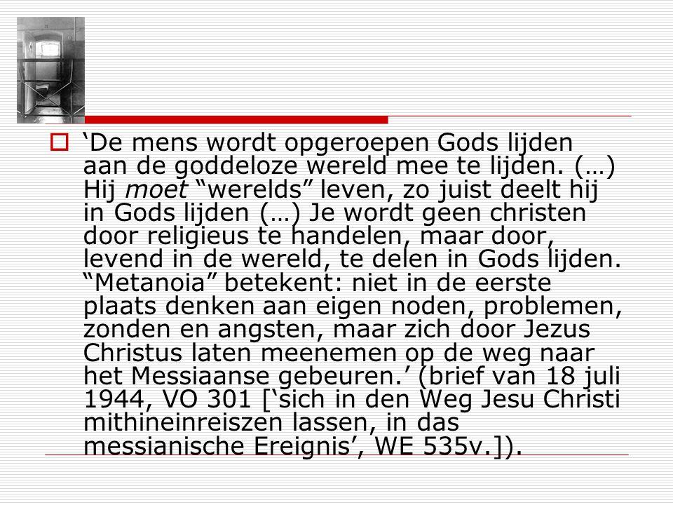 'De mens wordt opgeroepen Gods lijden aan de goddeloze wereld mee te lijden.