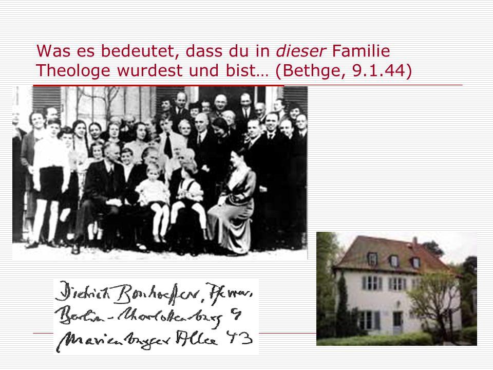 Was es bedeutet, dass du in dieser Familie Theologe wurdest und bist… (Bethge, 9.1.44)