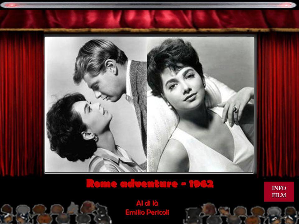 Rome adventure - 1962 INFO FILM Al di là Emilio Pericoli