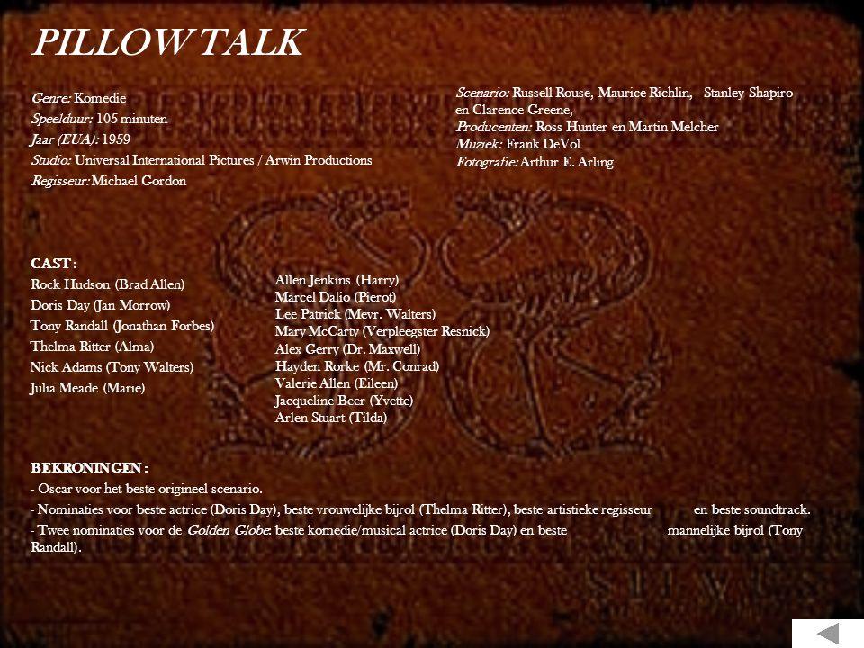PILLOW TALK Genre: Komedie Speelduur: 105 minuten Jaar (EUA): 1959