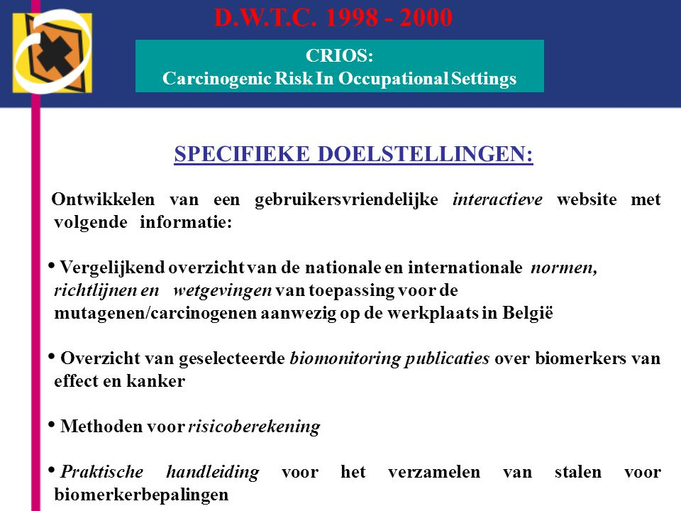 D.W.T.C. 1998 - 2000 SPECIFIEKE DOELSTELLINGEN: