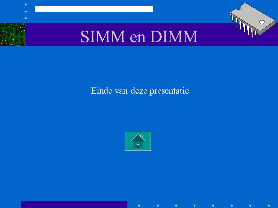 SIMM en DIMM Einde van deze presentatie