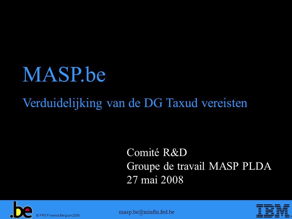 MASP.be Verduidelijking van de DG Taxud vereisten Comité R&D