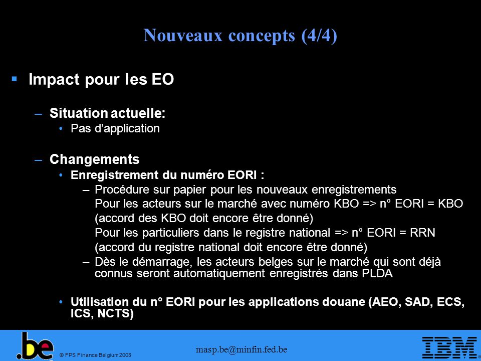Nouveaux concepts (4/4) Impact pour les EO Situation actuelle: