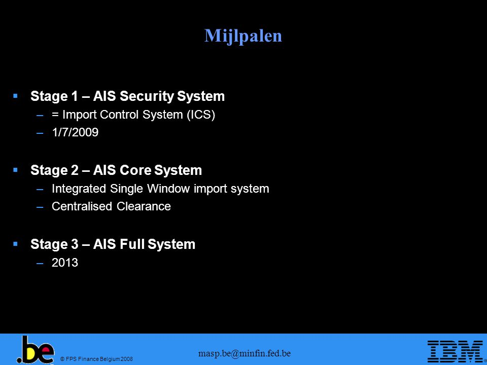 Mijlpalen Stage 1 – AIS Security System Stage 2 – AIS Core System
