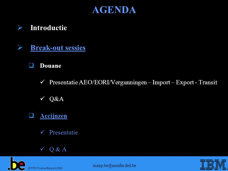 AGENDA Introductie Break-out sessies Douane