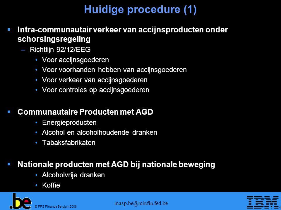 Huidige procedure (1) Intra-communautair verkeer van accijnsproducten onder schorsingsregeling. Richtlijn 92/12/EEG.