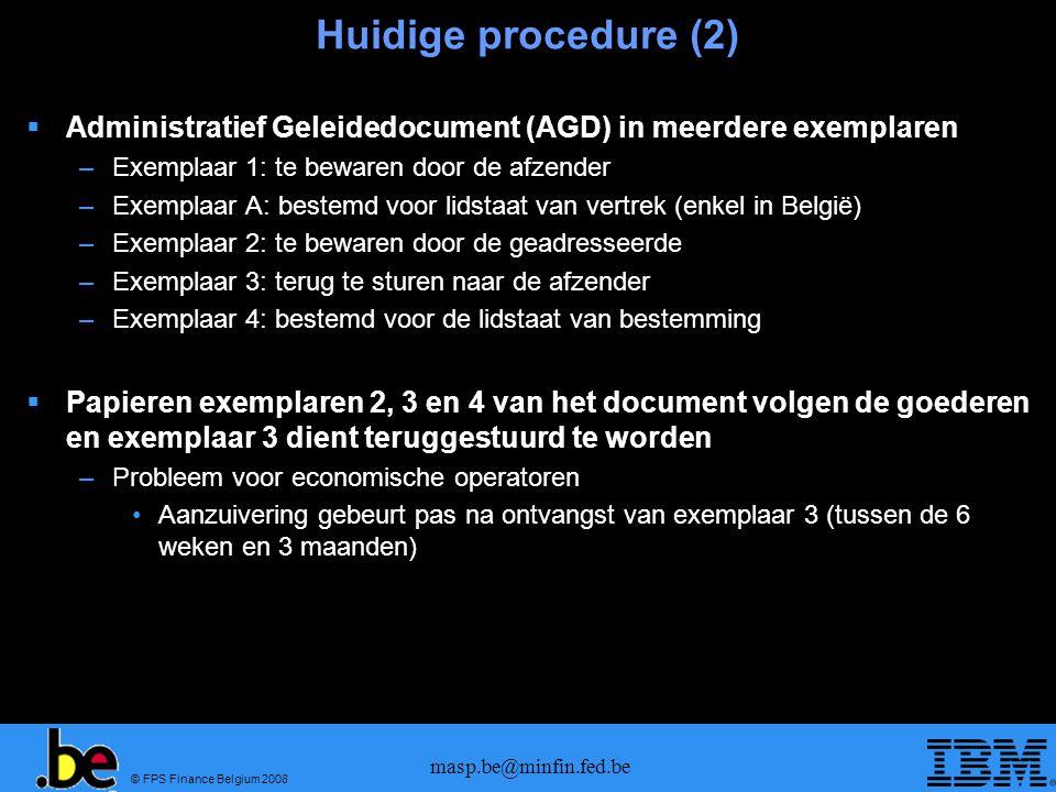 Huidige procedure (2) Administratief Geleidedocument (AGD) in meerdere exemplaren. Exemplaar 1: te bewaren door de afzender.
