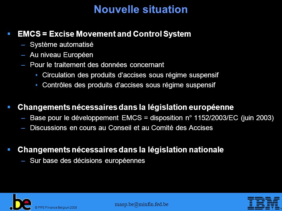 Nouvelle situation EMCS = Excise Movement and Control System