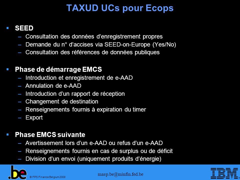 TAXUD UCs pour Ecops SEED Phase de démarrage EMCS Phase EMCS suivante