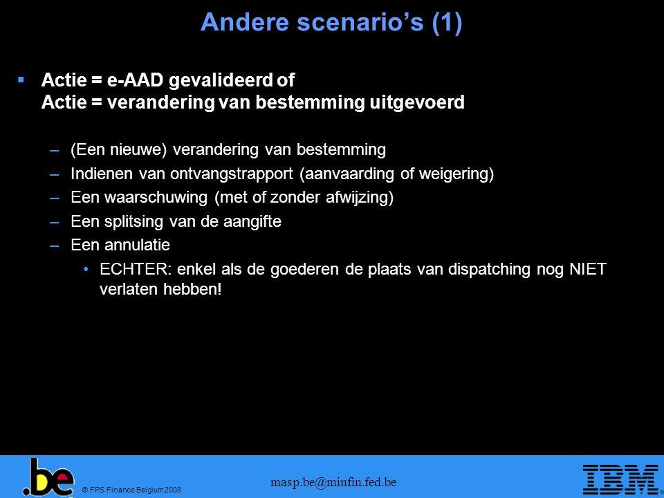 Andere scenario's (1) Actie = e-AAD gevalideerd of Actie = verandering van bestemming uitgevoerd. (Een nieuwe) verandering van bestemming.