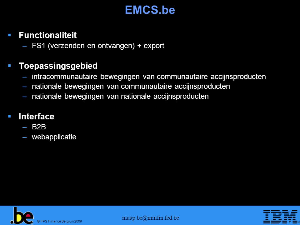 EMCS.be Functionaliteit Toepassingsgebied Interface