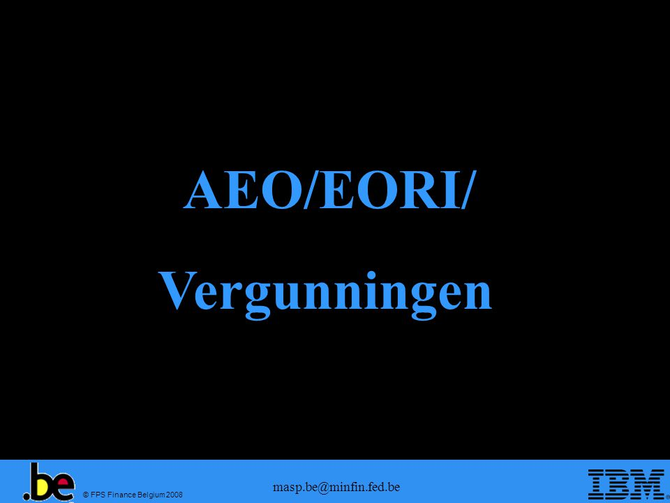 AEO/EORI/ Vergunningen masp.be@minfin.fed.be