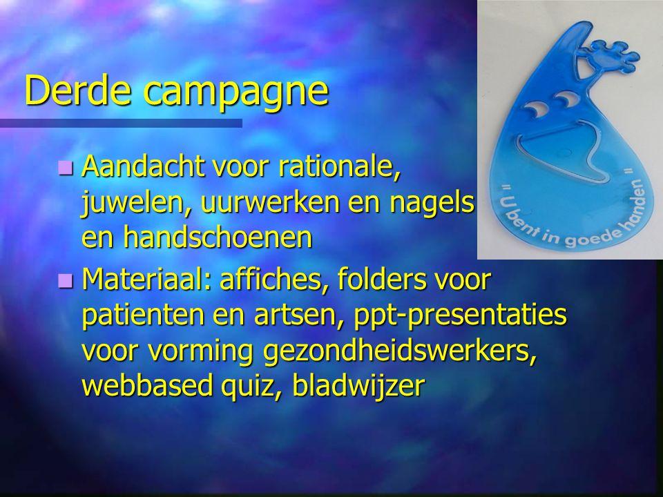 Derde campagne Aandacht voor rationale, juwelen, uurwerken en nagels en handschoenen.