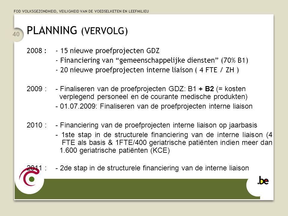PLANNING (VERVOLG) 2008 : - 15 nieuwe proefprojecten GDZ