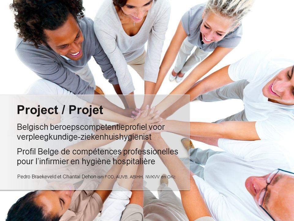 Project / Projet Belgisch beroepscompetentieprofiel voor verpleegkundige-ziekenhuishygiënist.
