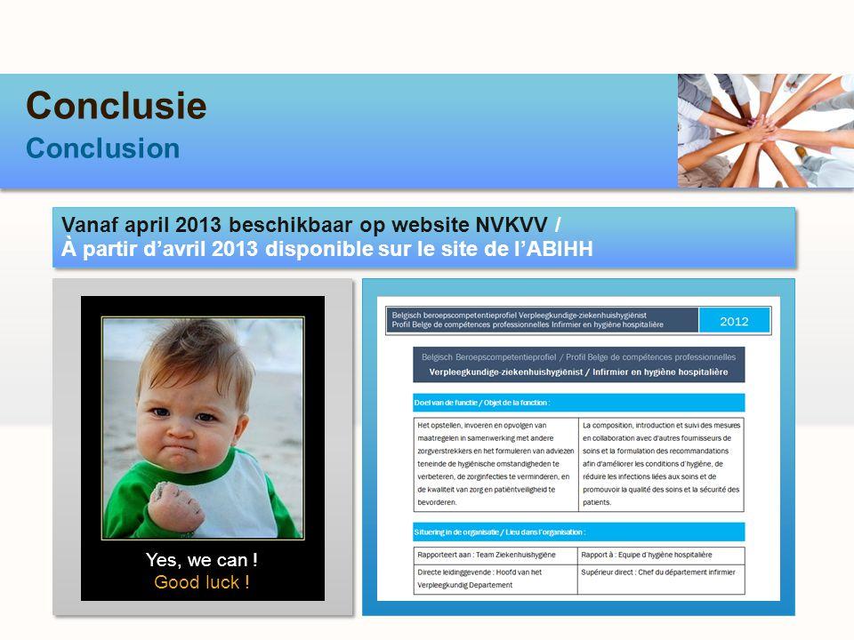 Conclusie Conclusion Vanaf april 2013 beschikbaar op website NVKVV /