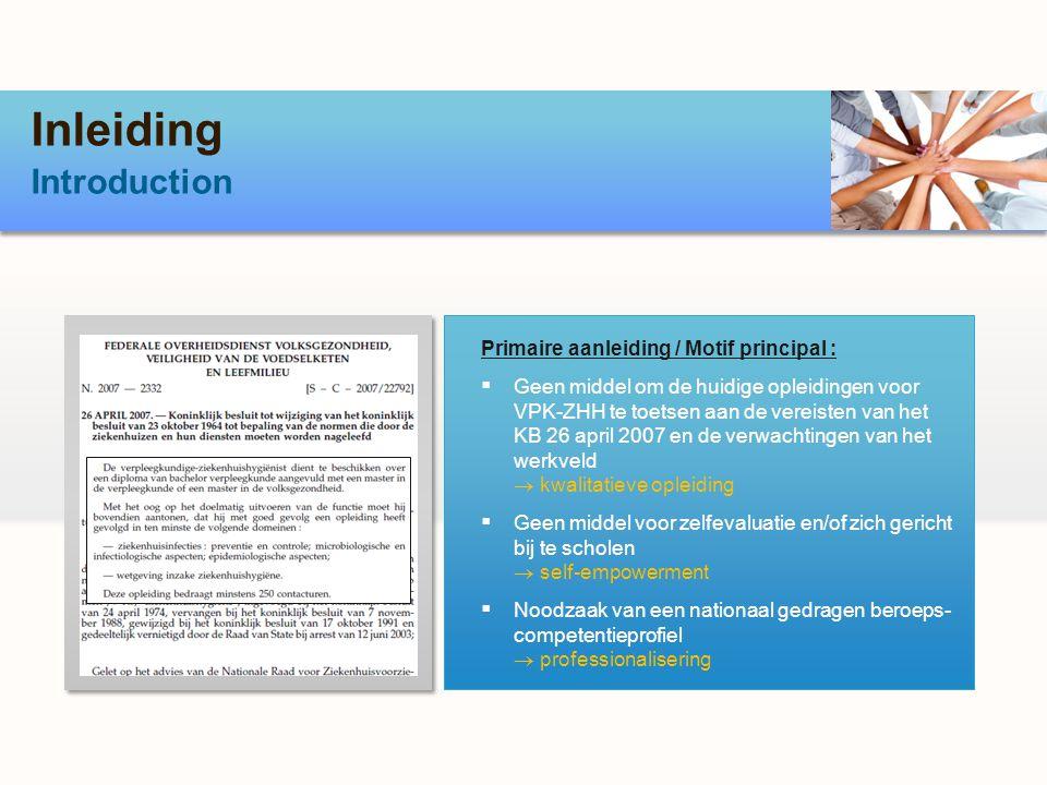 Inleiding Introduction Primaire aanleiding / Motif principal :
