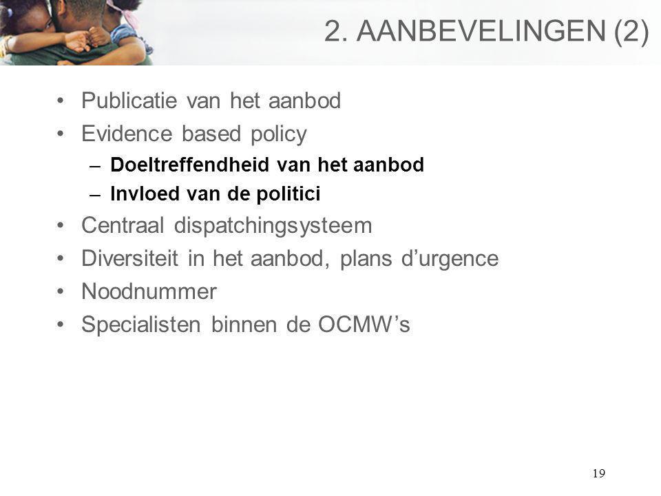 2. AANBEVELINGEN (2) Publicatie van het aanbod Evidence based policy
