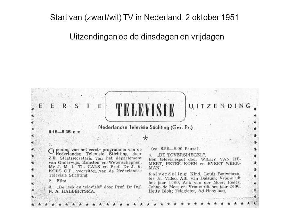 Start van (zwart/wit) TV in Nederland: 2 oktober 1951 Uitzendingen op de dinsdagen en vrijdagen