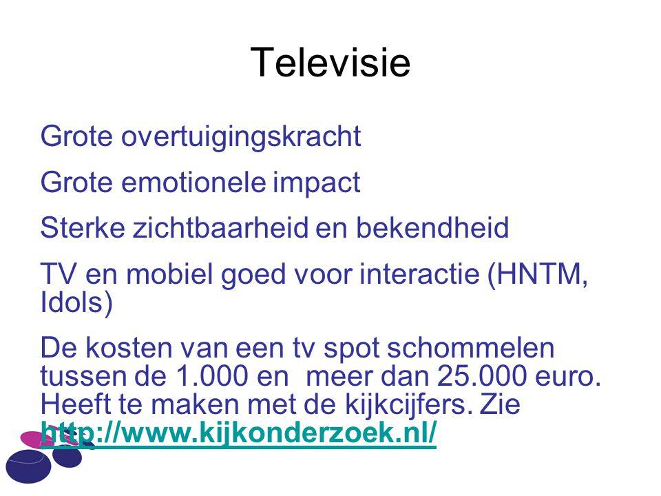Televisie Grote overtuigingskracht Grote emotionele impact
