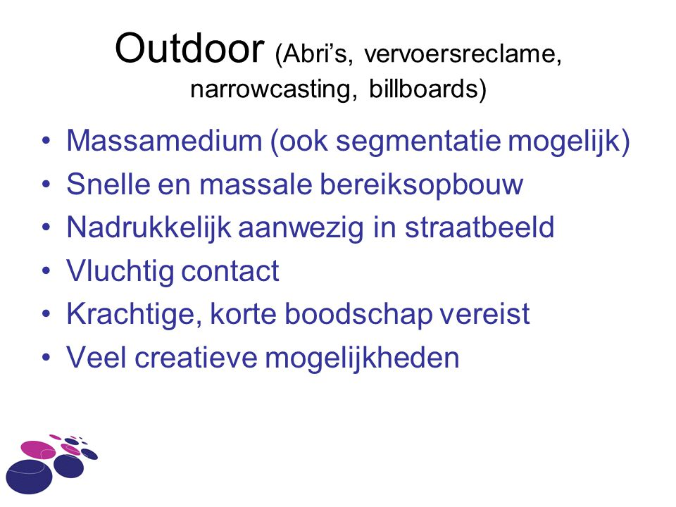 Outdoor (Abri's, vervoersreclame, narrowcasting, billboards)