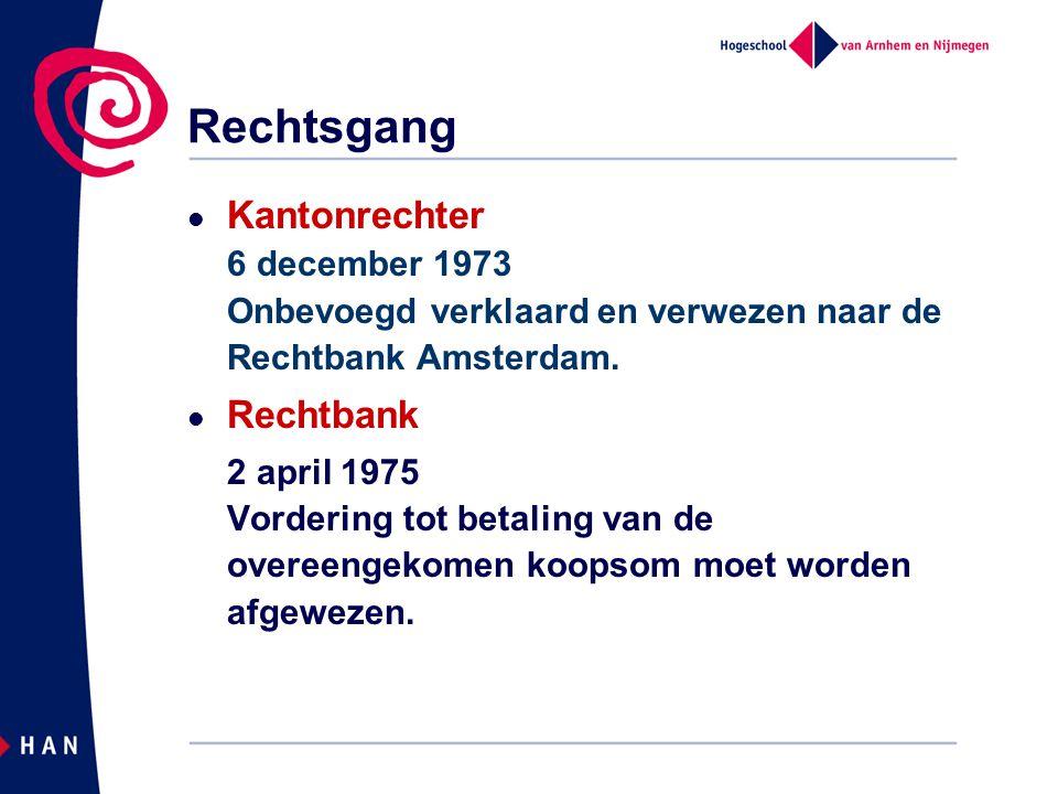 Rechtsgang Kantonrechter 6 december 1973 Onbevoegd verklaard en verwezen naar de Rechtbank Amsterdam.