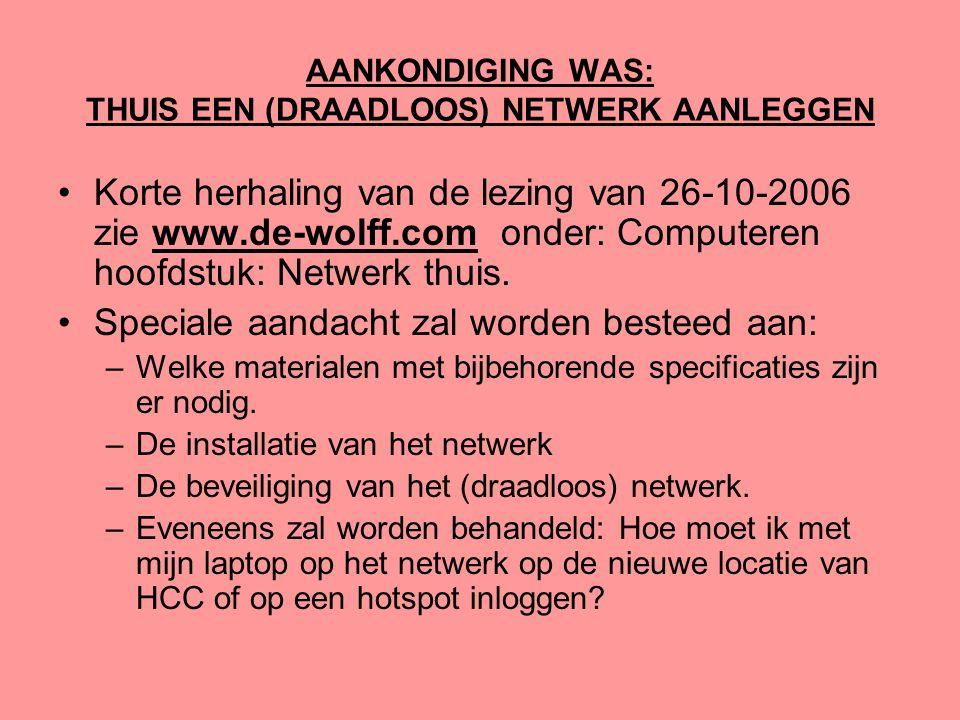 AANKONDIGING WAS: THUIS EEN (DRAADLOOS) NETWERK AANLEGGEN