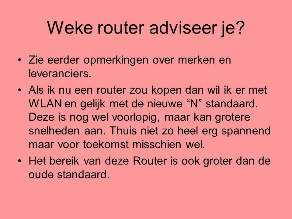 Weke router adviseer je