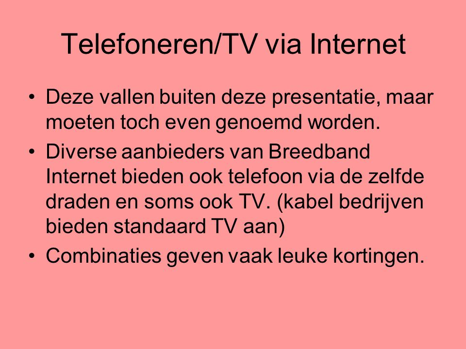 Telefoneren/TV via Internet