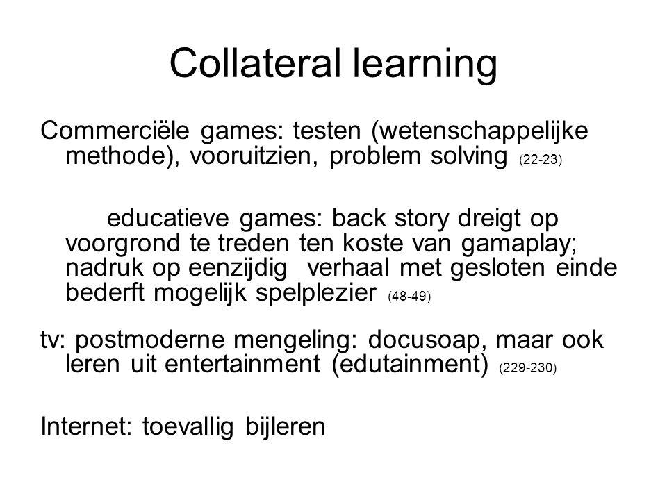 Collateral learning Commerciële games: testen (wetenschappelijke methode), vooruitzien, problem solving (22-23)