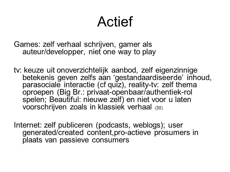 Actief Games: zelf verhaal schrijven, gamer als auteur/developper, niet one way to play.