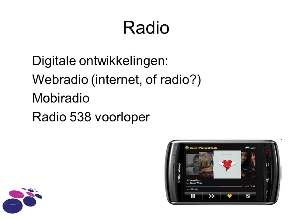 Radio Digitale ontwikkelingen: Webradio (internet, of radio )