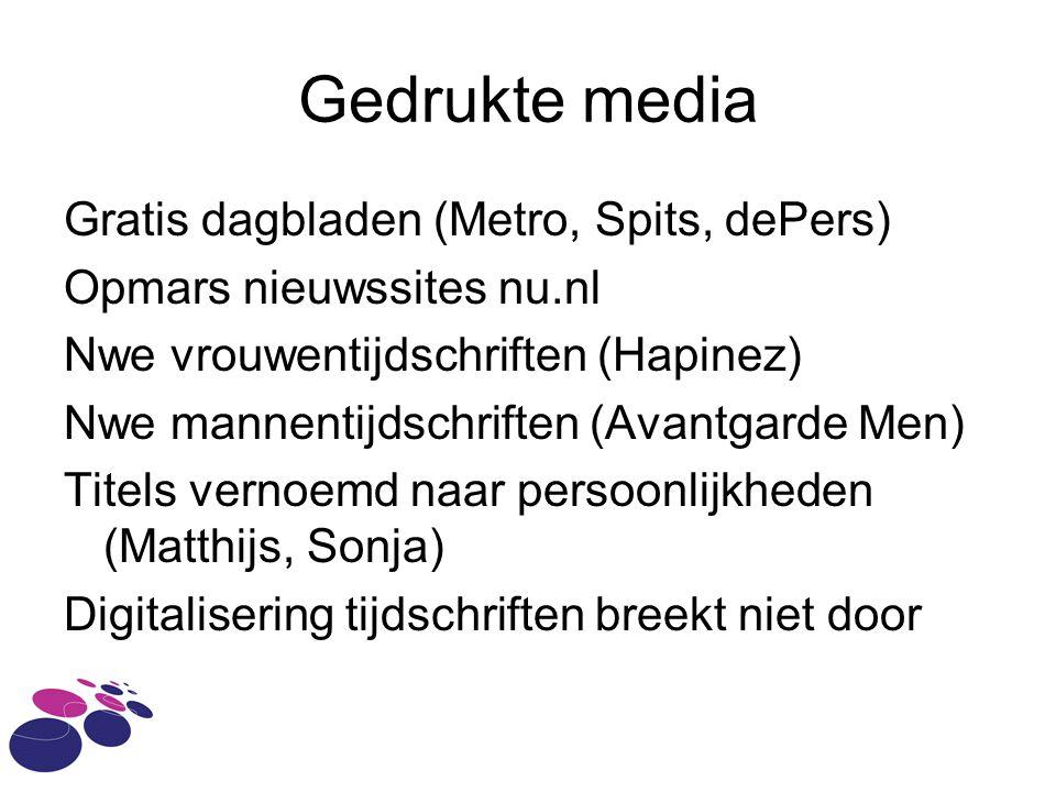 Gedrukte media Gratis dagbladen (Metro, Spits, dePers)