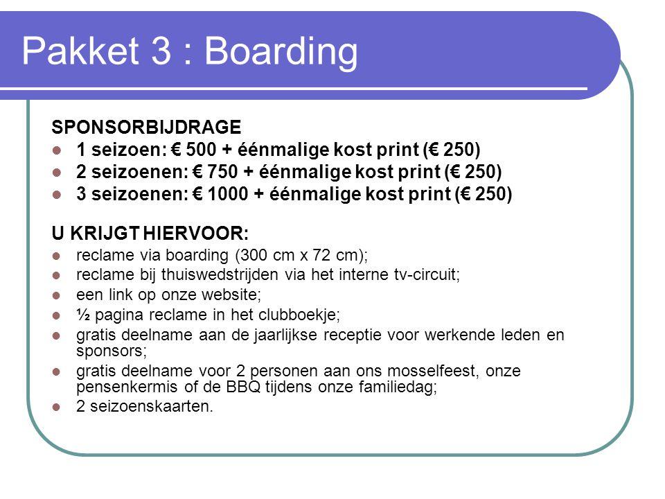 Pakket 3 : Boarding SPONSORBIJDRAGE
