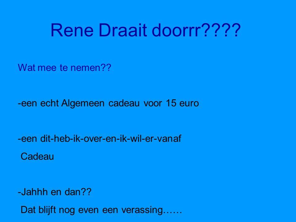 Rene Draait doorrr Wat mee te nemen