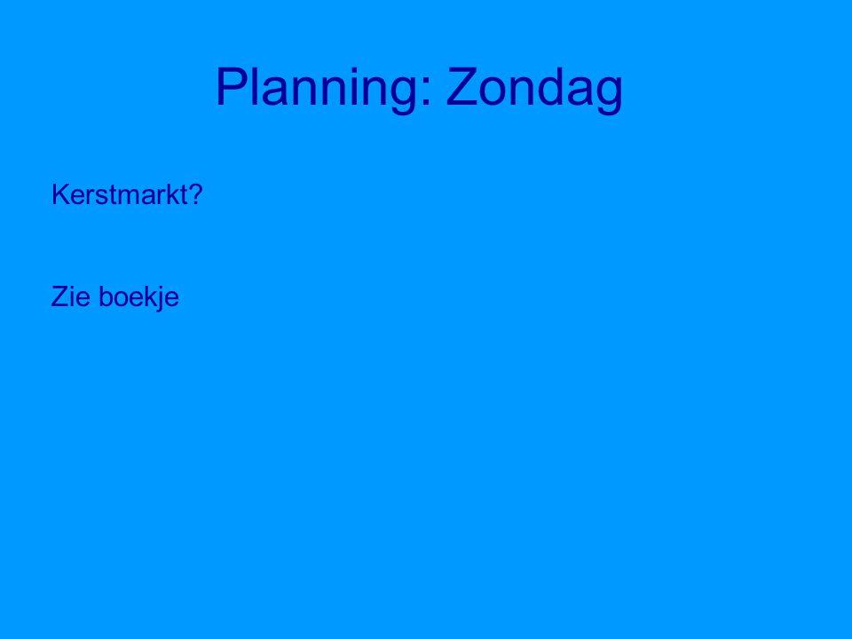 Planning: Zondag Kerstmarkt Zie boekje