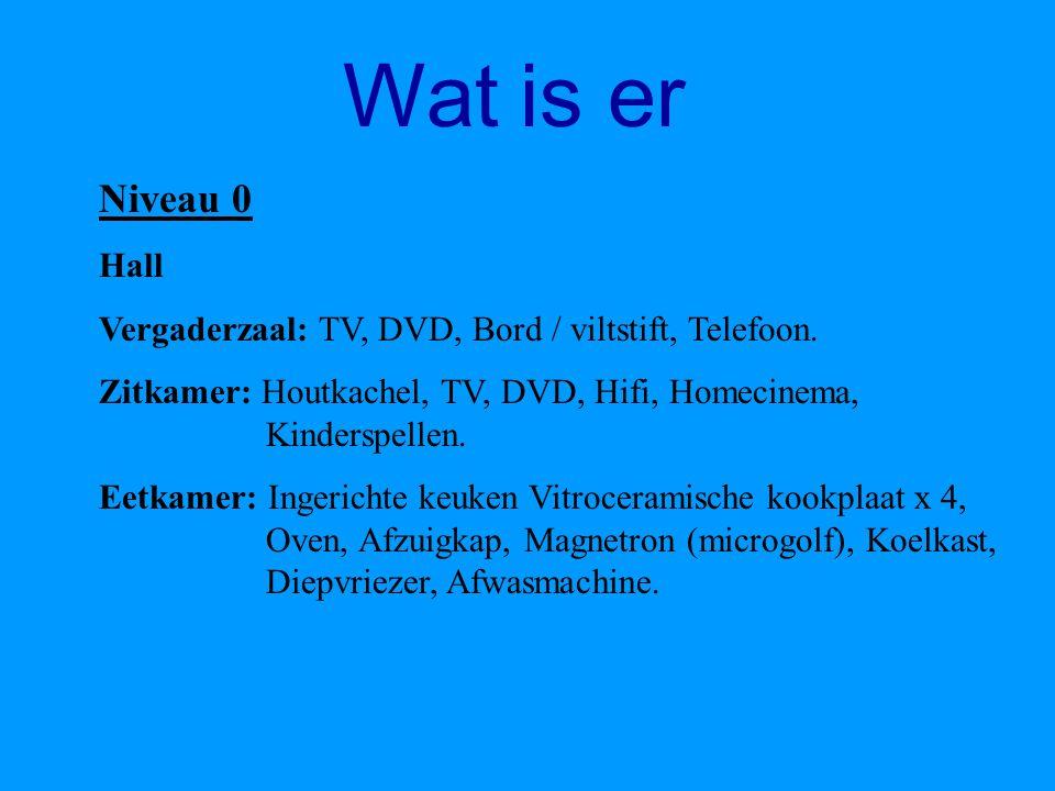 Wat is er Niveau 0. Hall. Vergaderzaal: TV, DVD, Bord / viltstift, Telefoon.
