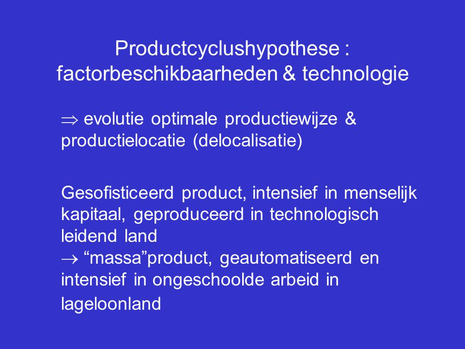 Productcyclushypothese : factorbeschikbaarheden & technologie
