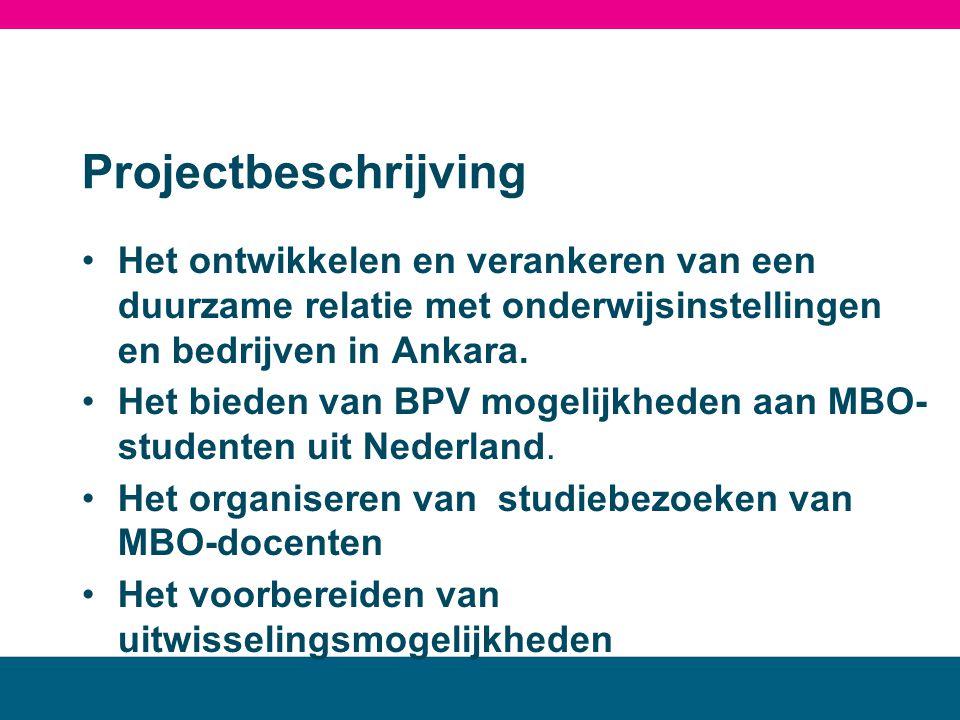 MBO landstede Projectbeschrijving. Het ontwikkelen en verankeren van een duurzame relatie met onderwijsinstellingen en bedrijven in Ankara.