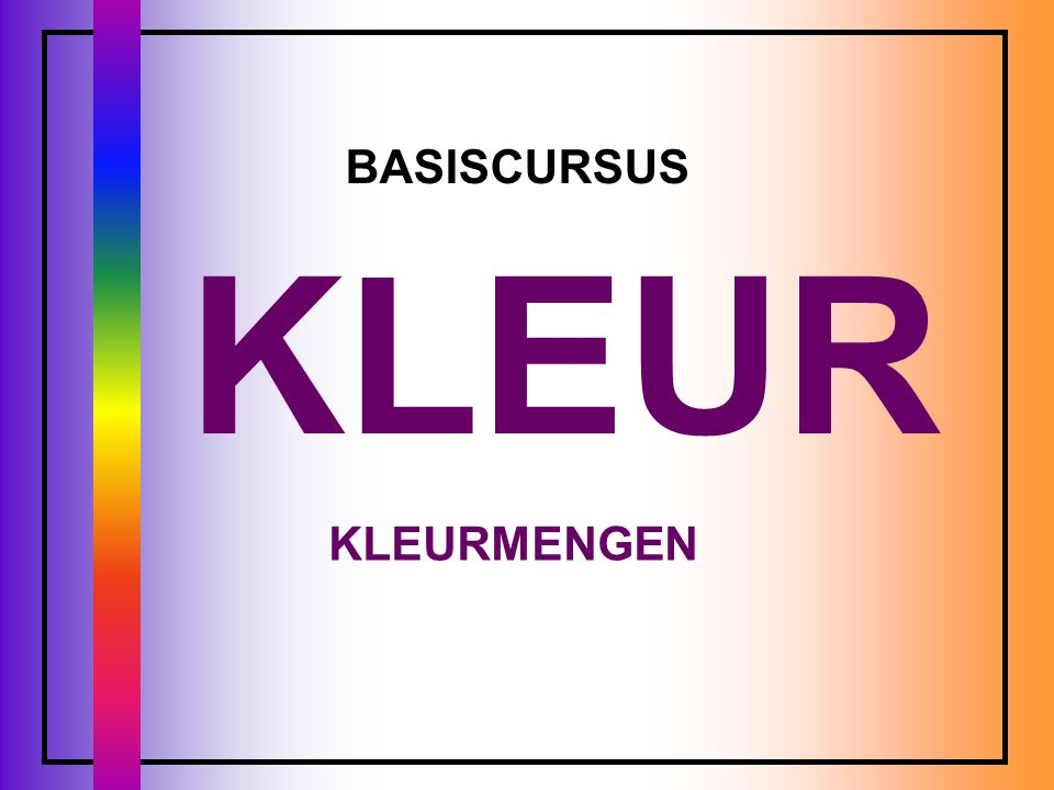 BASISCURSUS KLEUR KLEURMENGEN