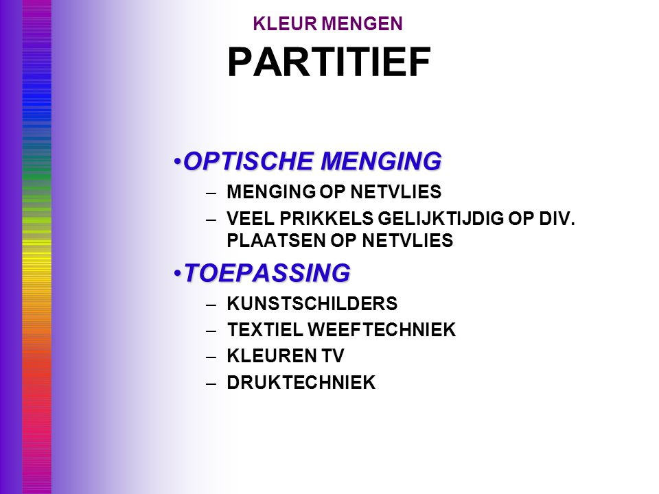 PARTITIEF OPTISCHE MENGING TOEPASSING KLEUR MENGEN MENGING OP NETVLIES