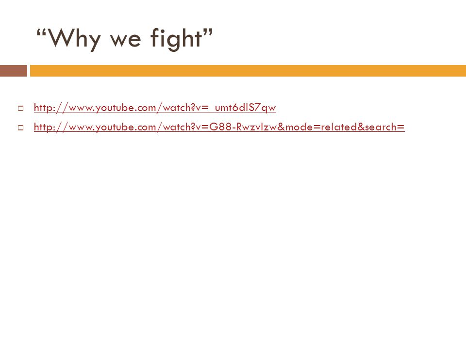 Why we fight http://www.youtube.com/watch v=_umt6dlS7qw