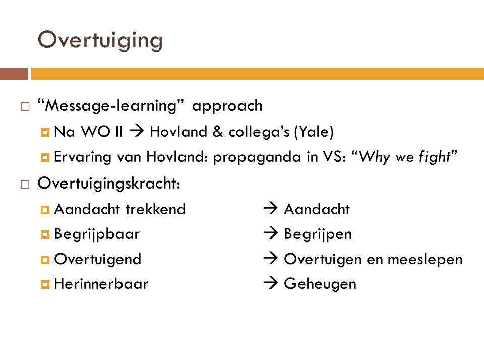 Overtuiging Message-learning approach Overtuigingskracht: