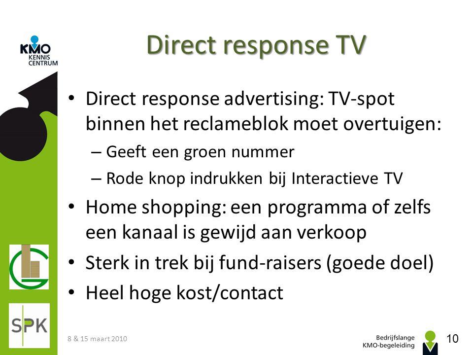 Direct response TV Direct response advertising: TV-spot binnen het reclameblok moet overtuigen: Geeft een groen nummer.