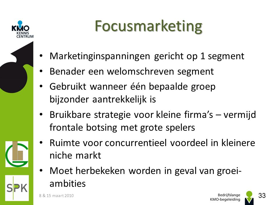 Focusmarketing Marketinginspanningen gericht op 1 segment