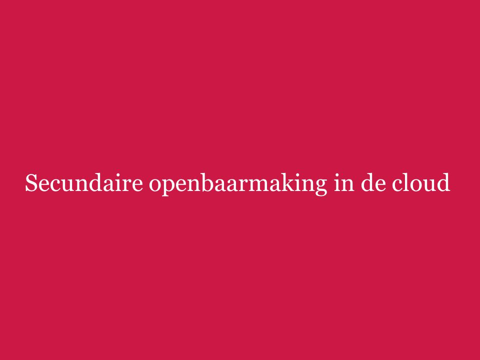 Secundaire openbaarmaking in de cloud