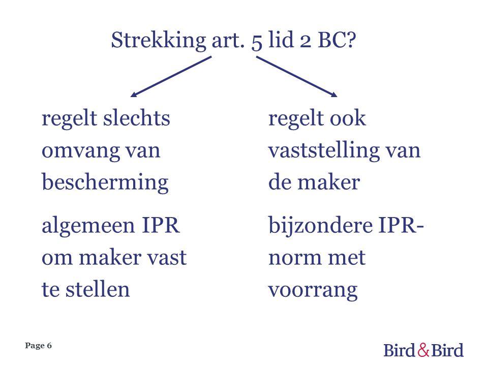 Strekking art. 5 lid 2 BC regelt slechts omvang van bescherming. algemeen IPR om maker vast te stellen.