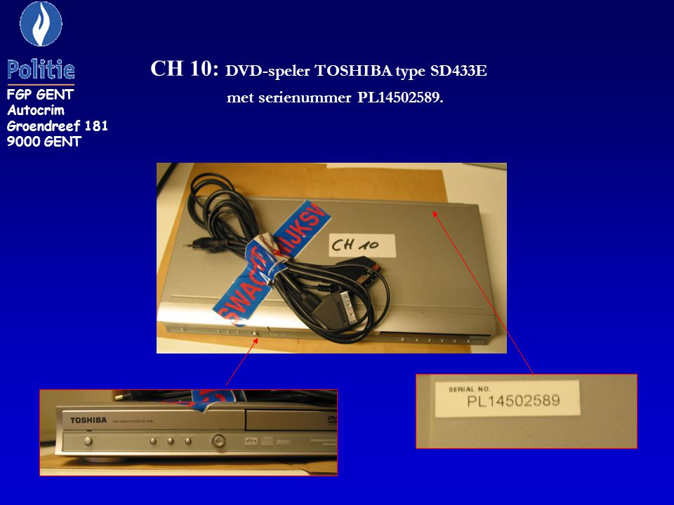 CH 10: DVD-speler TOSHIBA type SD433E met serienummer PL14502589.